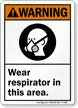 Warning: Wear Respirator In This Area Sign