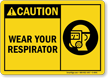 Wear Your Respirator (with graphic)