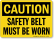 Caution Safety Belt Worn Sign