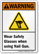 Wear Safety Glasses When Using Nail Gun Sign