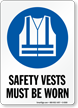 Safety Vests Must Be Worn PPE Sign