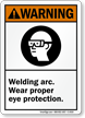 Warning (ANSI) Welding Wear Eye Protection Sign