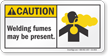 Welding Fumes May Be Present ANSI Caution Sign