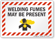 Welding Fumes May Be Present Sign