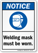 Welding Mask Must Be Worn Notice Sign