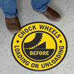 Chock Wheels Before Loading Or Unloading Floor Sign