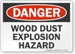 Wood Dust Explosion Hazard OSHA Danger Sign