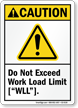 Do Not Exceed Work Load Limit ANSI Caution Sign