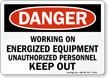Working On Energized Equipment Danger Sign