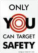 Only You Can Target Safety