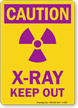 Caution: X-Ray Keep Out (with graphic)