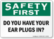 Do You Have Ear Plugs In Sign