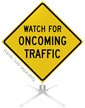 Watch For Oncoming Traffic Roll-Up Sign