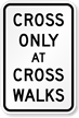 Cross Only at Crosswalks