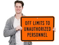 Off Limits To Unauthorized Personnel Signs