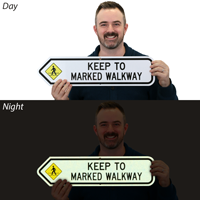 Keep To Marked Walkway Reflective Sign