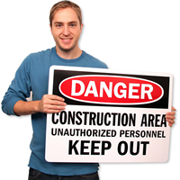 Danger Construction Area Unauthorized Personnel Signs