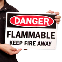 Danger Flammable Keep Fire Away Signs