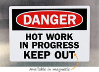 Hot Work In Progress Keep Out Signs