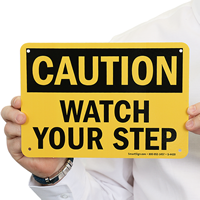 Your Step Watch Caution Sign