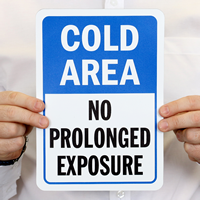 No Prolonged Exposure Cold Rea Sign