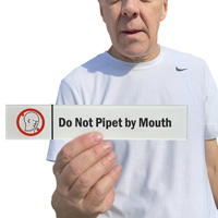 Do Not Pipet By Mouth Sign