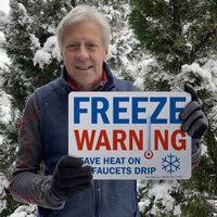 Leave heat on and let fauces drip sign for freeze warning
