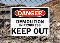 Demolition In Progress Keep Out OSHA Danger Sign