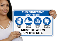 Protective Equipment Be Worn On Site Sign