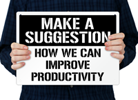 Make A Suggestion Improve Productivity Sign