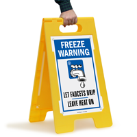 Freeze Warning Let's Faucets Drip Standing Floor Signs