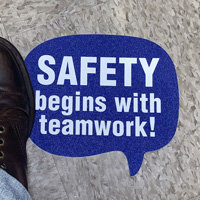 Chat Bubble - Safety Begins with Teamwork SlipSafe™ Floor Sign