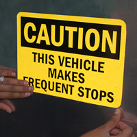 Caution Vehicle Makes Frequent Stops Signs