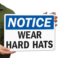Notice Wear Hard Hats Signs