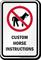 Custom No Horse Instructions Sign