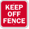 Keep Off Fence Sign