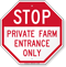 Private Farm Entrance Only Stop Sign