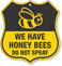 We Have Honey Bees Do Not Spray Shield Sign