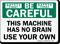 Be Careful Machine Has No Brain Sign