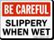 Be Careful Slippery Sign
