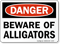 Beware Of Alligators OSHA Danger Sign