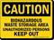 Biohazardous Waste Storage Area Keep Out Caution Sign
