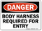 Danger: Body Harness Required For Entry