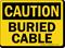 OSHA Caution Buried Cable Sign