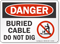 Buried Cable Do Not Dig OSHA Danger Sign
