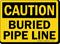 OSHA Caution Buried Pipe Line Sign