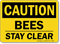 OSHA Caution Bees Stay Clear Sign