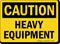 Caution Heavy Equipment Sign