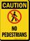 Caution No Pedestrians Sign