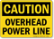 Caution Overhead Power Line Sign